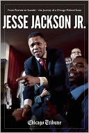 Jesse Jackson Jr. by Chicago Tribune Staff: NOOK Book Cover