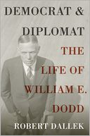 Democrat and Diplomat by Robert Dallek: NOOK Book Cover