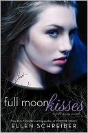 Full Moon Kisses by Ellen Schreiber: Book Cover
