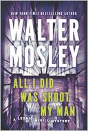 All I Did Was Shoot My Man (Leonid McGill Series #4) by Walter Mosley: Book Cover