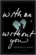 With or Without You by Domenica Ruta: CD Audiobook Cover