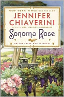 Sonoma Rose (Elm Creek Quilts Series #19) by Jennifer Chiaverini: Book Cover