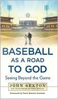 Baseball as a Road to God by John Sexton: Book Cover