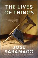 The Lives of Things by José Saramago: Book Cover