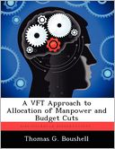 A VFT Approach to Allocation of Manpower and Budget Cuts by Thomas G. Boushell: Book Cover