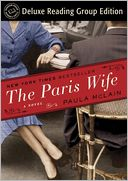 The Paris Wife (Random House Reader's Circle Deluxe Reading Group Edition) by Paula McLain: NOOK Book Cover