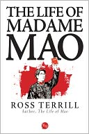 The Life of Madame Mao by Ross Terrill: NOOK Book Cover