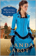 Waiting for Spring by Amanda Cabot: Book Cover