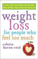 Weight Loss for People Who Feel Too Much by Colette Baron-Reid: NOOK Book Cover