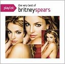 Playlist: The Very Best of Britney Spears by Britney Spears: CD Cover