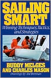 Ebooks download for android tablets Sailing Smart: Winning Techniques, Tactics, and Strategies 9780805003512 by Buddy Melges PDF RTF