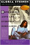 Outrageous Acts & Everyday Rebellions by Gloria Steinem: Book Cover