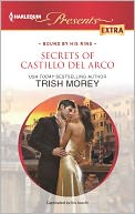 Secrets of Castillo del Arco (Harlequin Presents Extra Series #229) by Trish Morey: NOOK Book Cover