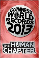 Guinness World Records 2013 - The Human Chapter by Guinness World Records: NOOK Book Cover