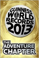 Guinness World Records 2013 - The Adventure Chapter by Guinness World Records: NOOK Book Cover