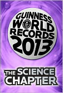Guinness World Records 2013 - The Science Chapter by Guinness World Records: NOOK Book Cover