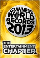 Guinness World Records 2013 - The Entertainment Chapter by Guinness World Records: NOOK Book Cover