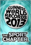 Guinness World Records 2013 - The Sport Chapter by Guinness World Records: NOOK Book Cover