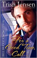 For A Good Time Call by Trish Jensen: Book Cover
