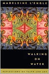 download Walking on Water : Reflections on Faith and Art book