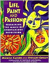 download Life, Paint and Passion : Reclaiming the Magic of Spontaneous Expression book