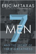 Seven Men by Eric Metaxas: NOOK Book Cover