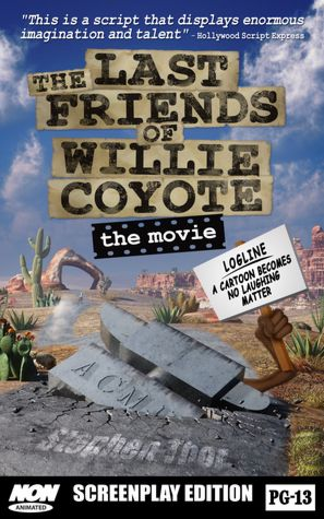 The Last Friends of Willie Coyote: The Movie [NOOK Book]