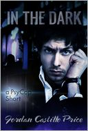 In the Dark by Jordan Castillo Price: NOOK Book Cover