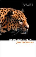 Just So Stories (Collins Classics) by Rudyard Kipling: NOOK Book Cover