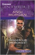 Dangerous Memories (Harlequin LP Intrigue Series #1406) by Angi Morgan: Book Cover