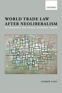 World Trade Law after Neoliberalism by Andrew Lang: Book Cover