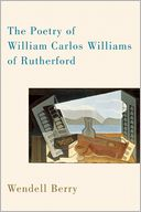 The Poetry of William Carlos Williams of Rutherford by Wendell Berry: Book Cover
