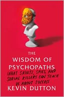 The Wisdom of Psychopaths by Kevin Dutton: Book Cover