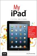 My iPad (Covers iOS 6 on iPad 2 and iPad 3rd generation) by Gary Rosenzweig: Book Cover