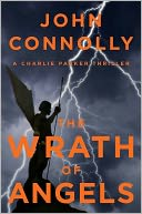 The Wrath of Angels (Charlie Parker Series #11) by John Connolly: Book Cover