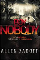 Boy Nobody by Allen Zadoff: Book Cover