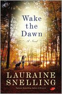 Wake the Dawn by Lauraine Snelling: Book Cover