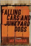 Falling Cars and Junkyard Dogs by Jay Farrar: Book Cover