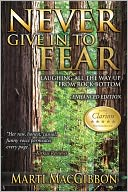 Never Give in to Fear by Marti MacGibbon: NOOK Book Cover