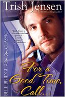 For A Good Time Call by Trish Jensen: NOOK Book Cover
