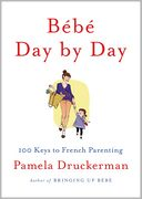 Bebe Day by Day by Pamela Druckerman: Book Cover
