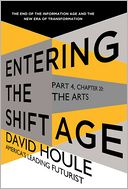 The Arts (Entering the Shift Age, eBook 8) by David Houle: NOOK Book Cover