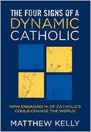 The Four Signs of A Dynamic Catholic by Matthew Kelly: NOOK Book Cover