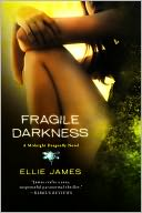 Fragile Darkness (Midnight Dragonfly Series #3) by Ellie James: NOOK Book Cover