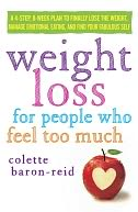 Weight Loss for People Who Feel Too Much by Colette Baron-Reid: Book Cover