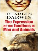 The Expression of the Emotions in Man and Animals by Charles Darwin: NOOK Book Cover