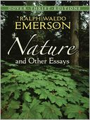 Nature and Other Essays by Ralph Waldo Emerson: NOOK Book Cover