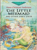 The Little Mermaid and Other Fairy Tales by Hans Christian Andersen: NOOK Book Cover
