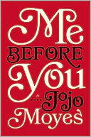 Me Before You by Jojo Moyes: NOOK Book Cover