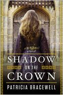 Shadow on the Crown by Patricia Bracewell: Book Cover